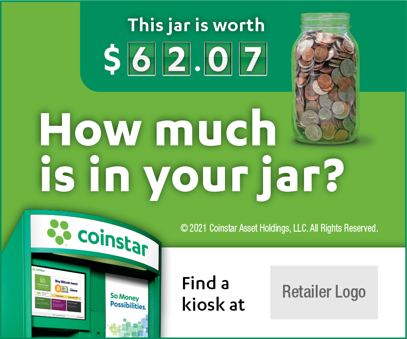 Coinstar Web Baner. More Money Than You Think. Image of Jar of Coins. 300 by 250 pixels. To obtain, click Accept Terms of Use and Download button.